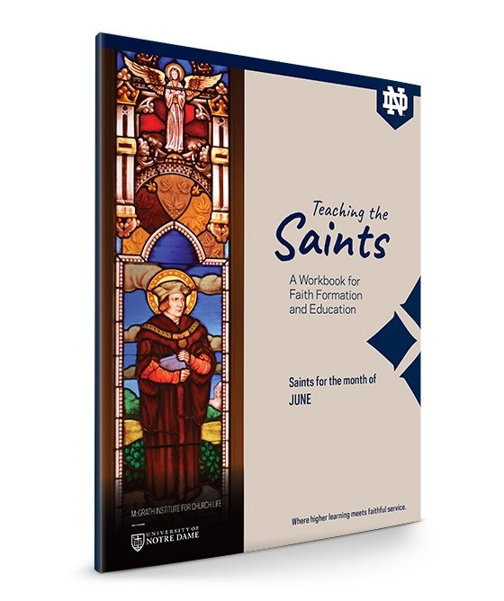 Notre Dame Vision Teaching the Saints Workbook Guide June 2018