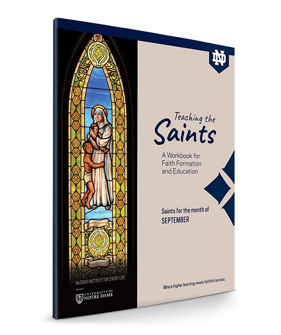 McGrath Institute Notre Dame Teaching the Saints Workbook September